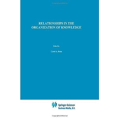 Relationships In The Organization Of Knowledge Information Science And Knowledge Management Volume 2, New Book (9789048156528)