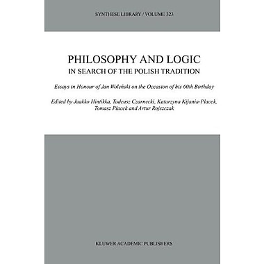 Philosophy And Logic In Search Of The Polish Tradition Essays In Honour Of Jan Wolenski On The Occasio, New Book (9789048164714)