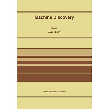 Machine Discovery Reprinted From Foundations Of Science Volume 1 No 2 199596, New Book (9789048147939)