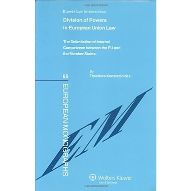 Division Of Powers In European Union Law The Delimitation Of Internal Competence Between The Eu And T, Used Book (9789041126153)