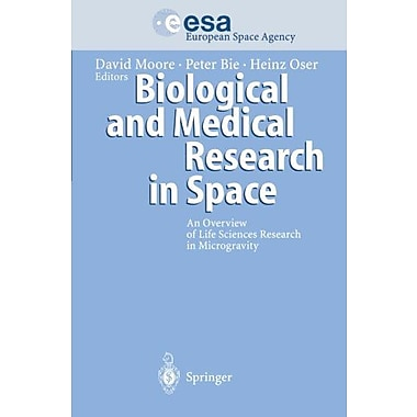 Biological And Medical Research In Space An Overview Of Life Sciences Research In Microgravity, Used Book (9783642646942)