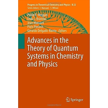 Advances In The Theory Of Quantum Systems In Chemistry And Physics Progress In Theoretical Chemistry A (9789400720756)