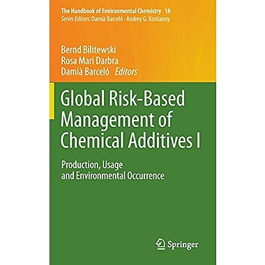 Global Risk-Based Management Of Chemical Additives I Production Usage And Environmental Occurrence, Used Book (9783642248757)