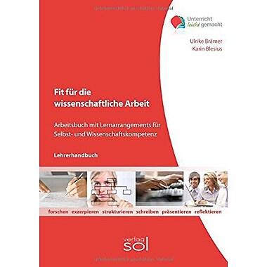 Unterricht Leicht Gemacht Fit Fur Die Wissenschaftliche Arbeit Lehrerhandbuch Lernarrangement Fur Selb, New Book (9783942264075)