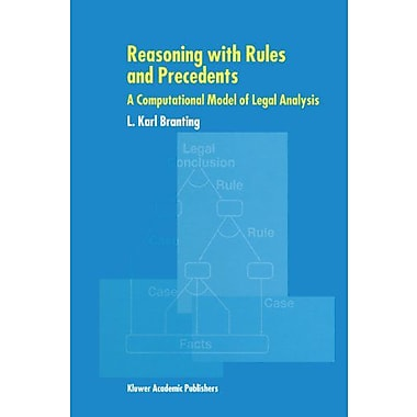 Reasoning With Rules And Precedents A Computational Model Of Legal Analysis (9789048153749)