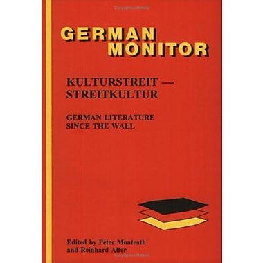 Kulturstreit--Streitkultur German Literature Since The Wall German Monitor (9789042000926)