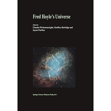 Fred Hoyles Universe Proceedings Of A Conference Celebrating Fred Hoyles Extraordinary Contributions T (9789048163397)