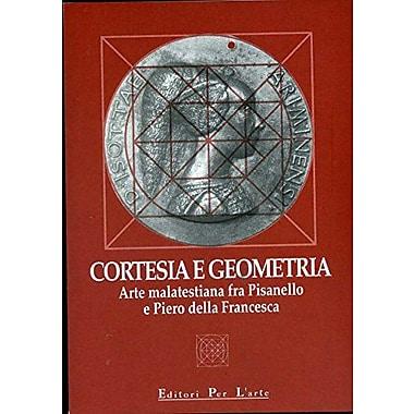 Cortesia E Geometria Arte Malatestiana Fra Pisanello E Piero Della Francesca Catalogo Della Mostra Rim, New Book (9788885050686)