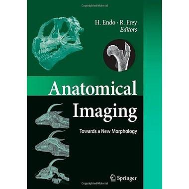 Anatomical Imaging Towards A New Morphology (9784431998426)