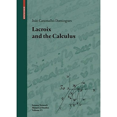 Lacroix And The Calculus Science Networks Historical Studies, Used Book (9783764386375)