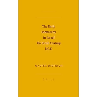 The Early Monarchy In Israel The Tenth Century Bce Sbl - Biblical Encyclopedia, New Book (9789004157354)