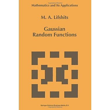 Gaussian Random Functions Mathematics And Its Applications, New Book (9789048145287)