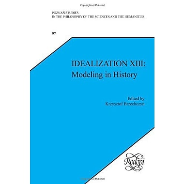 Idealization Xiii Modeling In History, Used Book (9789042028319)