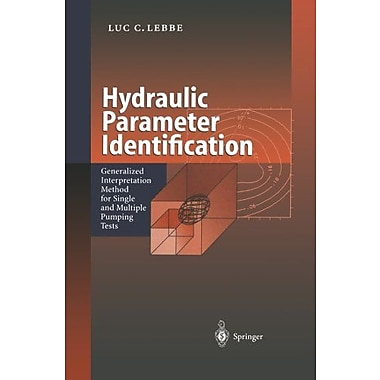 Hydraulic Parameter Identification Generalized Interpretation Method For Single And Multiple Pumping T, New Book (9783642642647)