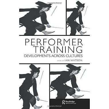 Performer Training Developments Across Cultures Contemporary Theatre Studies (9789057551222)