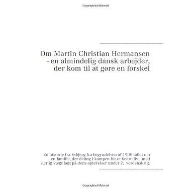 Om Martin Christian Hermansen - En Almindelig Dansk Arbejder Der Kom Til At Goslashre En Forskel Dani, Used Book (9788799239603)
