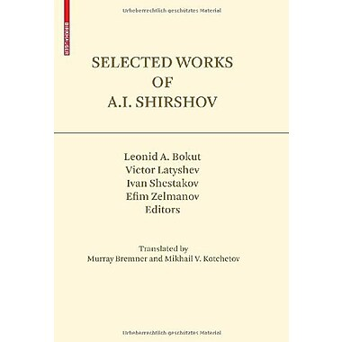 Selected Works Of Ai Shirshov Contemporary Mathematicians (9783764388577)