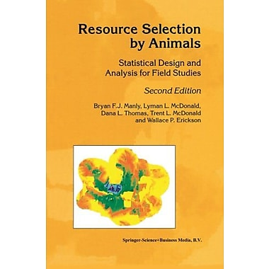 Resource Selection By Animals Statistical Design And Analysis For Field Studies, New Book (9789048160440)