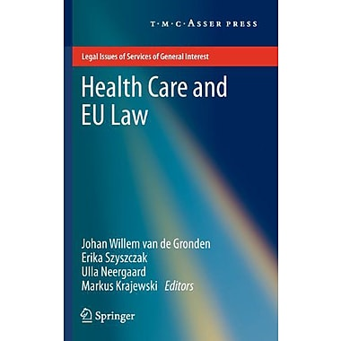 Health Care And Eu Law Legal Issues Of Services Of General Interest (9789067047272)
