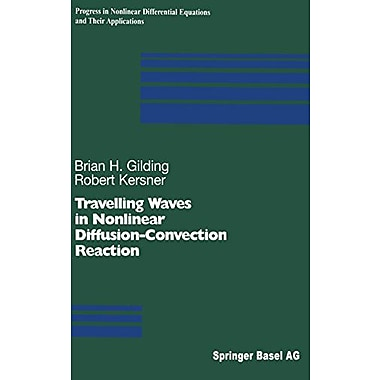 Travelling Waves In Nonlinear Diffusion-Convection Reaction Progress In Nonlinear Differential Equatio, New Book (9783764370718)