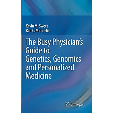 The Busy Physicians Guide To Genetics Genomics And Personalized Medicine, New Book (9789400711464)