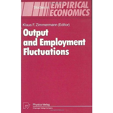 Output And Employment Fluctuations Studies In Empirical Economics, New Book (9783790807547)