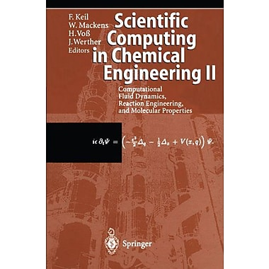 Scientific Computing In Chemical Engineering Ii Computational Fluid Dynamics Reaction Engineering And, Used Book (9783642642951)