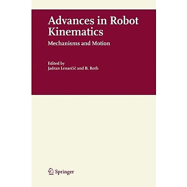 Advances In Robot Kinematics Mechanisms And Motion, New Book (9789048172344)