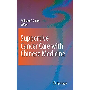 Supportive Cancer Care With Chinese Medicine, New Book (9789048135547)