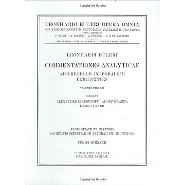 Commentationes Analyticae Ad Theoriam Integralium Pertinentes 3Rd Part Leonhard Euler Opera Omnia Vol, Used Book (9783764314194)