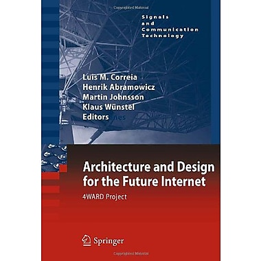 Architecture And Design For The Future Internet 4Ward Project Signals And Communication Technology, Used Book (9789048193455)