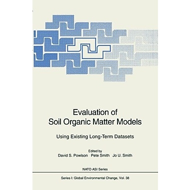 Evaluation Of Soil Organic Matter Models Using Existing Long-Term Datasets Nato Asi Subseries I (9783642646928)
