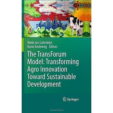 The Transforum Model Transforming Agro Innovation Toward Sustainable Development, New Book (9789048197804)