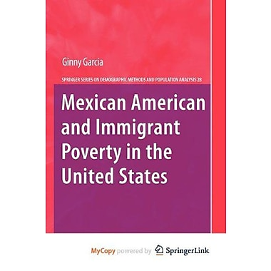Mexican American and Immigrant Poverty in the United States, Used Book (9789400705401)