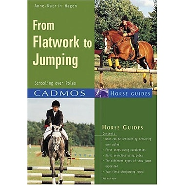 From Flatwork to Jumping: Schooling Over Poles (Cadmos Horse Guides), Used Book (9783861279471)