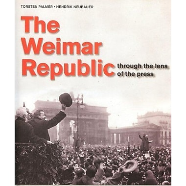 The Weimar Republic: Through The Lens Of The Press (9783829026970)
