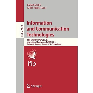 Information and Communication Technologies: 18th EUNICE/IFIP WG 6.2, 6.6 International Conference, EUNICE 2, New (9783642328077)