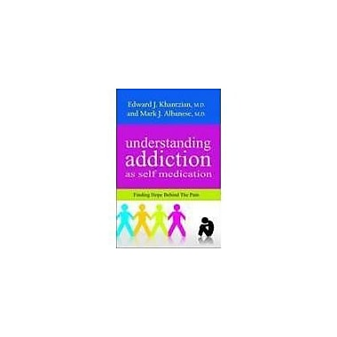 Understanding Addiction as Self Medication: Finding Hope Behind the Pain, Used Book (9789380619095)