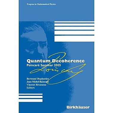 Quantum Decoherence: Poincare Seminar 2005 (Progress In Mathematical Physics) (9783764378073)