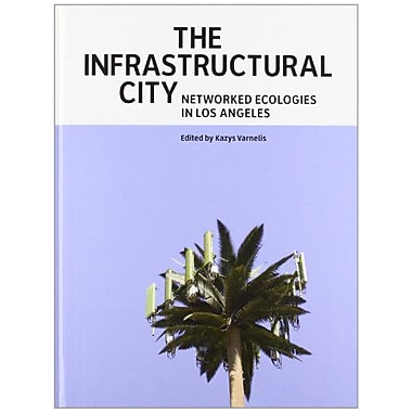 The Infrastructural City: Networked Ecologies in Los Angeles, New Book (9788496954250)
