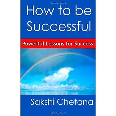 How To Be Successful: Powerful Lessons For Success (9789382123033)