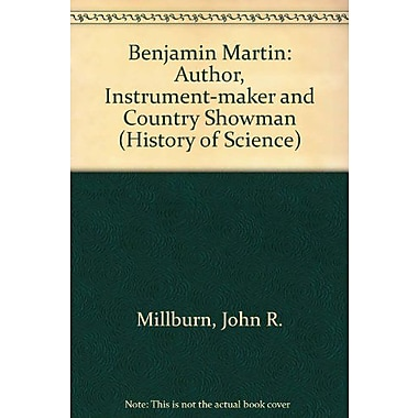 Benjamin Martin: Author, Instrument-Maker, and 'Country Showman' (History of Science), Used Book (9789028601765)