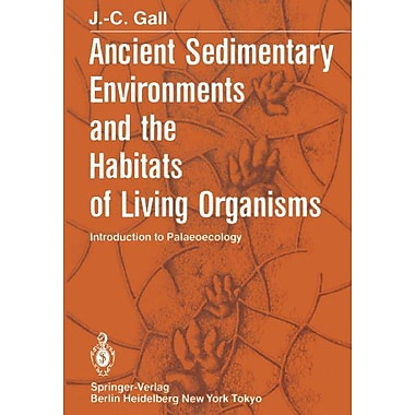 Ancient Sedimentary Environments And The Habitats Of Living Organisms: Introduction To Palaeoecology (9783642689116)