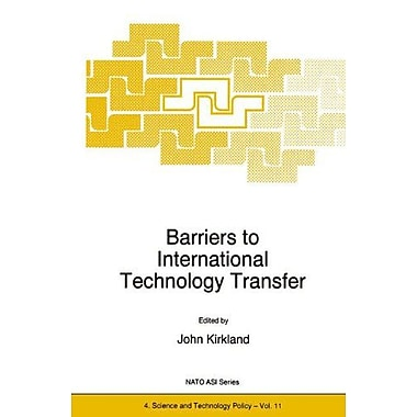 Barriers to International Technology Transfer (Nato Science Partnership Subseries: 4), New Book (9789048147816)