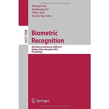 Biometric Recognition: 6th Chinese Conference, CCBR 2011, Beijing, China, December 3-4, 2011. Proceedings (, New (9783642254482)