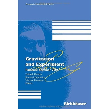 Gravitation And Experiment: Poincare Seminar 2006 (Progress In Mathematical Physics) (9783764385231)
