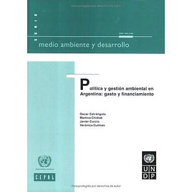 Politica Y Gestion Ambiental En Argentina: Gasto Y Financiamiento (Seminarios y Conferencias) (Spanish Edit (9789213225851)