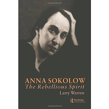 Anna Sokolow: The Rebellious Spirit (Choreography and Dance Studies Series), New Book (9789057021848)