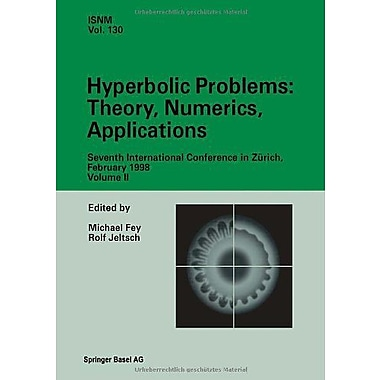 Hyperbolic Problems: Theory, Numerics, Applications: Seventh International Conference in Zurich, February 1, New (9783764360870)