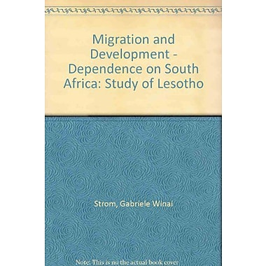 Migration And Development - Dependence On South Africa: Study Of Lesotho (9789171062529)